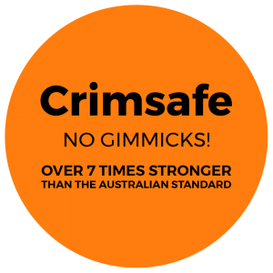 Crimsafe. No Gimmicks